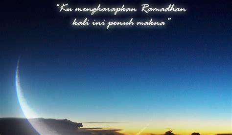kumpulan kata kata bijak harapan bulan ramadhan 1438 h kalimat mutiara menyambut shoum 2017