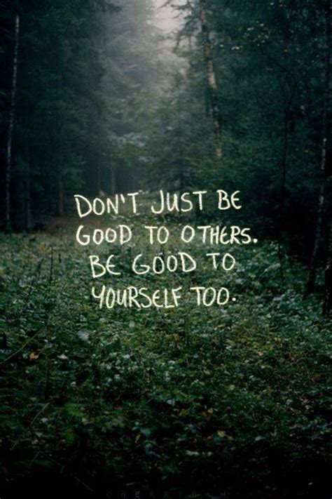 be good to yourself take care of yourself quotes sayings take care of yourself picture quotes