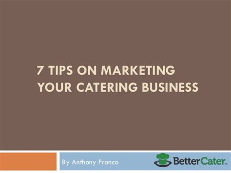 7 Tips On Using For Business by 7 Tips On Marketing Your Catering Business