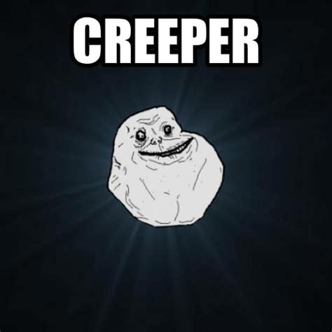 Creeper Meme - creeper meme 28 images pin creeper meme center on