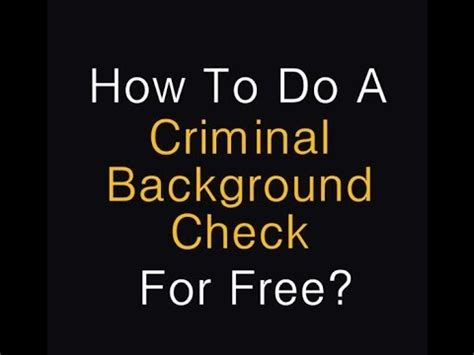 How To Get A Criminal Background Check Free Criminal Record Check Step By Step Info