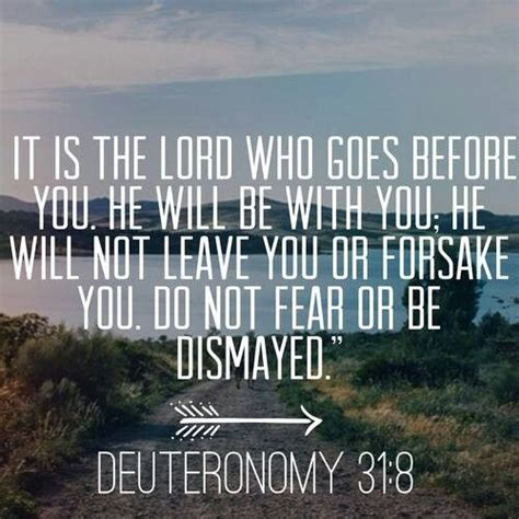 Scriptures Of Comfort For by Comforting Bible Verses Deuteronomy 31 8 Quot It Is The Lord