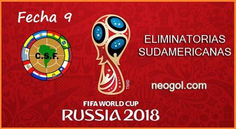 Calendario Eliminatorias Sudamericanas Rusia 2018 Horarios Eliminatorias Rusia 2018 Fecha 9 Conmebol Partidos Y