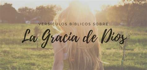 La Gracia De Dios 54 vers 237 culos sobre la gracia de dios en la biblia
