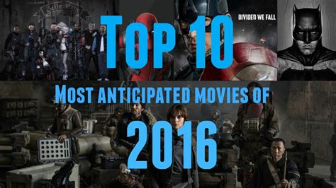 film recommended january 2016 top 10 most anticipated movies of 2016 youtube