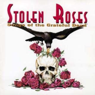 stolen roses songs of the grateful dead the elvis