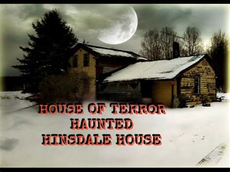 hinsdale haunted house a haunting hinsdale house most haunted house in america
