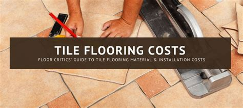 tile installation cost materials prices  estimates averages tips