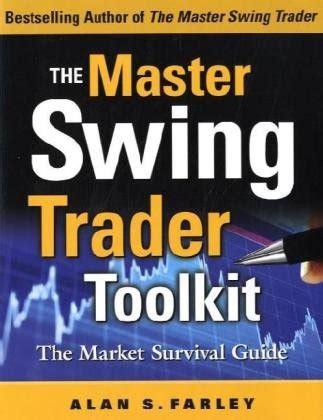 alan farley the master swing trader pdf the master swing trader toolkit the market survival guide