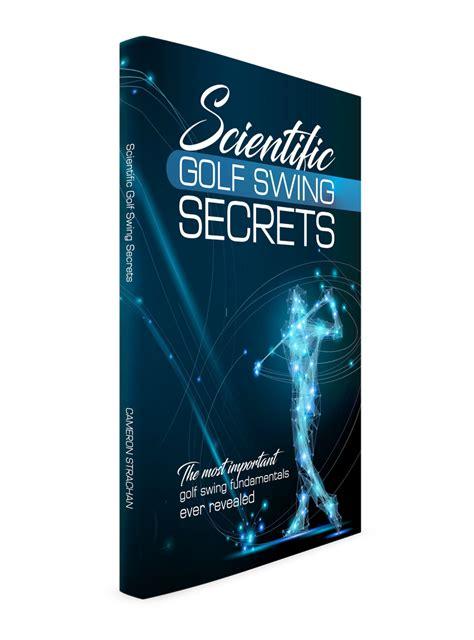 Golf Swing Secrets by Scientific Golf Swing Secrets Automatic Golf