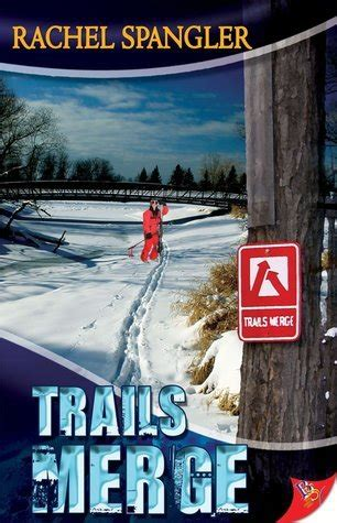 trails merge  rachel spangler reviews discussion
