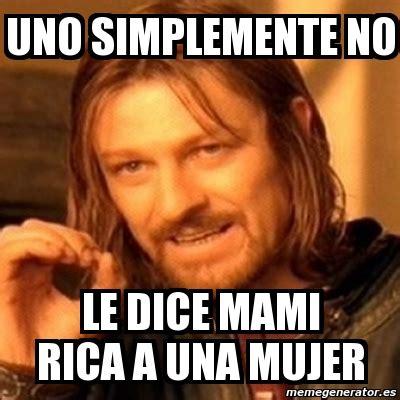 Ned Stark Meme Generator - meme boromir uno simplemente no le dice mami rica a una