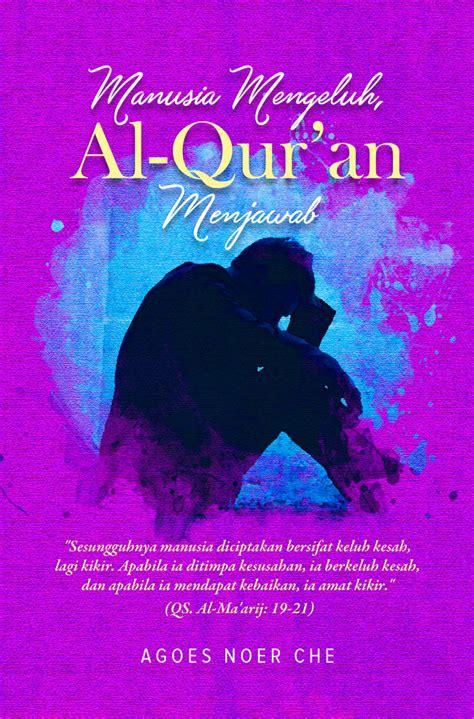 Wanita Mengeluh Al Quran Menjawab manusia mengeluh al qur an menjawab bukubukularis