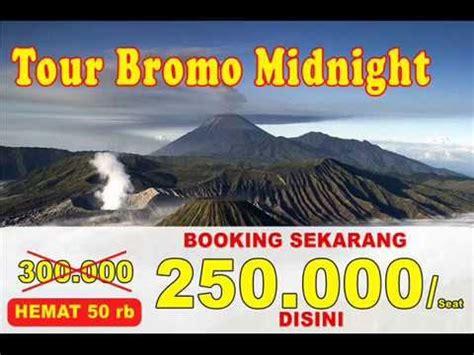 Harga Paket Make And The Beast paket wisata bromo murah harga paket bromo tour