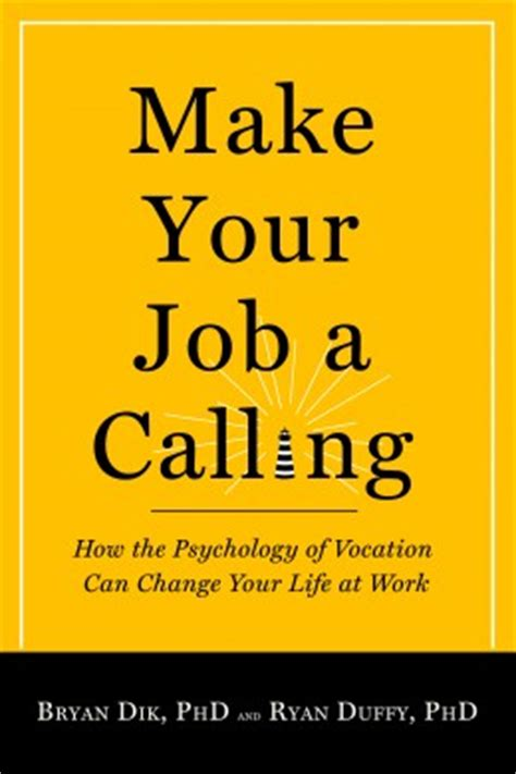 the career manifesto discover your calling and create an extraordinary books d is for bryan dik finding and following your calling