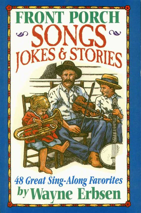 the front porch books front porch songs jokes stories ebook ground