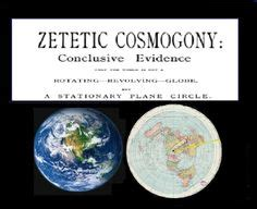 zetetic cosmogony or conclusive evidence that the world is not a rotating revolving globe but a stationary plane circle classic reprint books 1000 images about flat earth ancient on