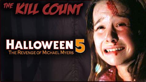 michael myers kill count halloween 5 the revenge of michael myers 1989 kill
