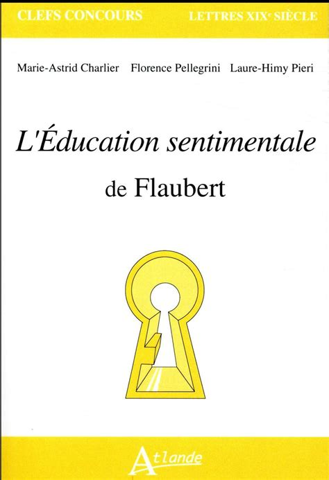 themes de l education sentimentale l 233 ducation sentimentale de flaubert charlier marie