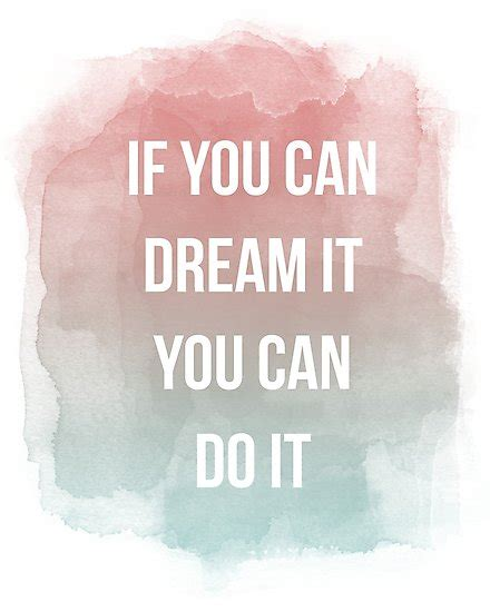 p s if you can quot if you can dream it you can do it quote quot photographic