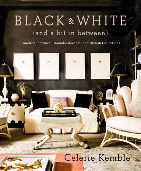 book interior design designer celerie kemble makes the case for black and white