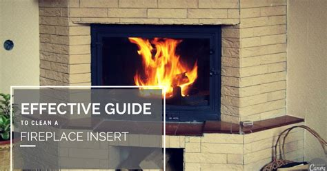 effective guide to clean a fireplace insert arpin g s
