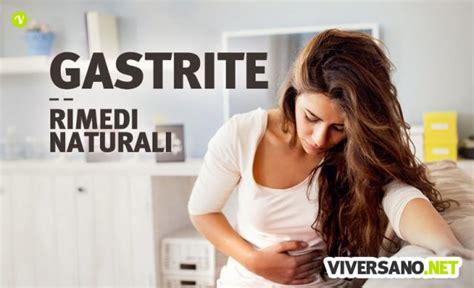 gastrite rimedi naturali alimentazione gastrite sintomi cause rimedi naturali efficaci e