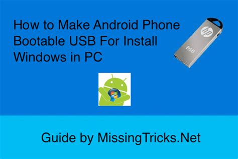 how to make an android guide make android bootable usb for install windows in pc