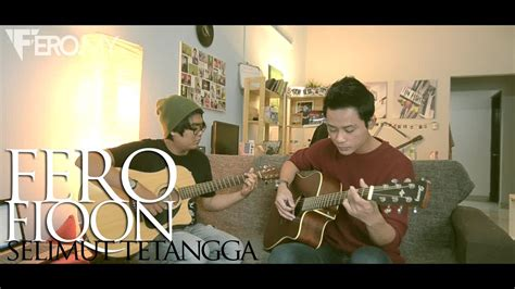 republik selimut tetangga cover fahmiak republik selimut tetangga acoustic cover by fero
