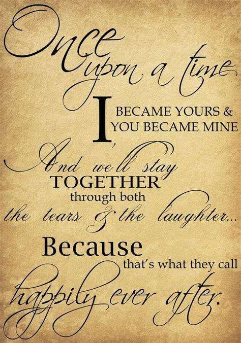 Beautiful wedding quotes about love : Once upon a time I