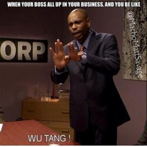 Wu Tang Meme - boss jokes one liners kappit