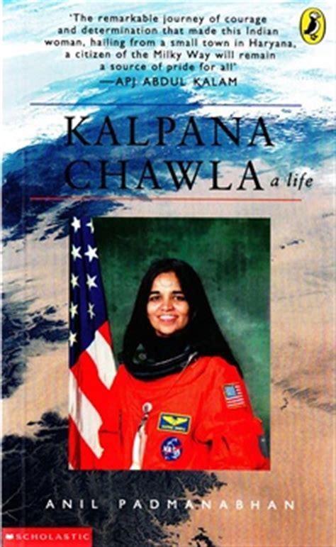 kalpna chawla biography in english kalpana chawla a life bookganga com