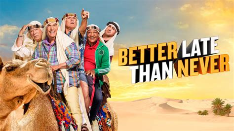 Globe Watcha Week Later Better Than Never by Better Late Than Never Episodes Nbc
