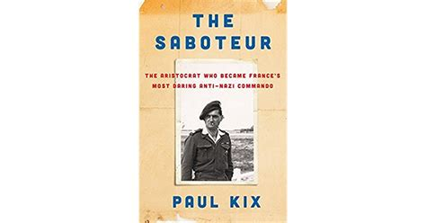 the saboteur the aristocrat who became s most daring anti commando books the saboteur the aristocrat who became s most