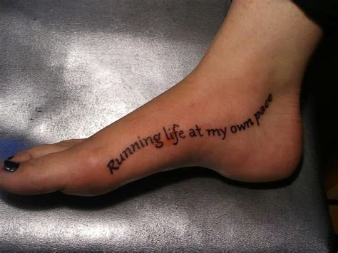 running life at my own pace foot tattoo love i want