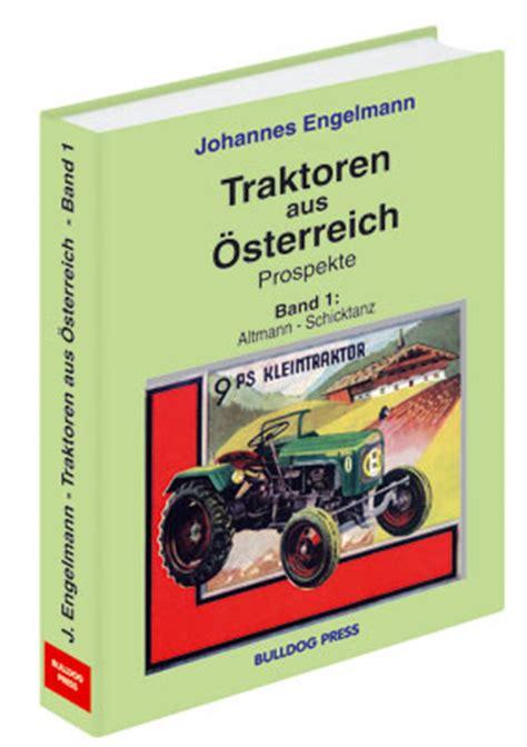 Das Motorradbuch Sterreich by Bulldog Press Traktoren Aus 214 Sterreich Prospekte Band 1