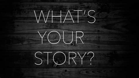What S Your What what s your story christian center