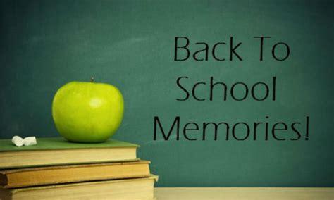 best school top 20 best school memories