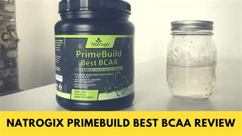 the best bcaa natrogix primebuild best bcaa review do you need