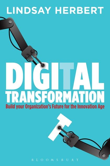 digital transformation build your organization s future for the innovation age books digital transformation build your organization s future