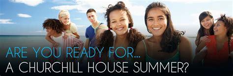 churchill house insurance churchill house summer vacation courses