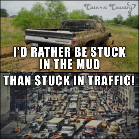 jeep stuck in mud meme 1000 mudding quotes on country dirt