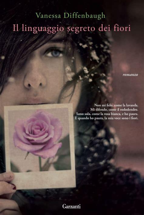 il linguaggio segreto dei fiori libro il linguaggio segreto dei fiori