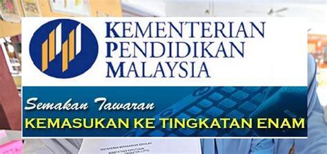 tawaran kemasukan tingkatan 6 2016 semakan keputusan tawaran tingkatan 6 2018 2019