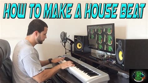 how to create house music how to make a house music beat