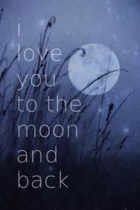 I Love You To The Moon And Back Quote by I Love You To The Moon And Back Pictures Photos And