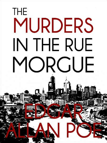 the murders in the the murders in the rue morgue edgar allan poe the complete works series book 3 original