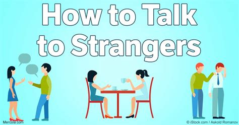 how to a to attack strangers amazing benefits of talking to strangers