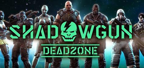 pubg deadzone shadowgun deadzone shooter multiplayer on line dever 225 ser