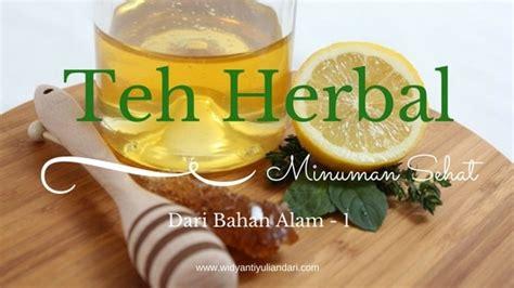 Teh Herbal teh herbal minuman sehat dari bahan bahan alam bagian 1